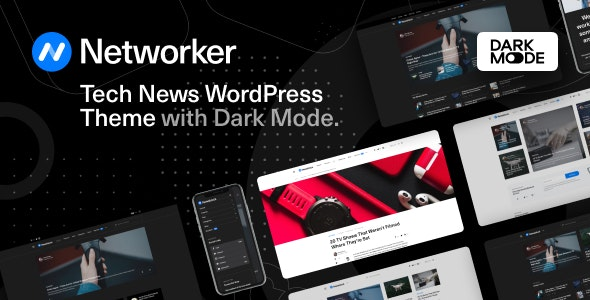 [nulled] Networker v1.0.7 - Tech News WordPress Theme with Dark Mode